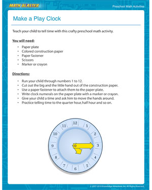 Did you see 'Make a Play Clock'- MathBlaster's Printable Math Activity for preschoolers
